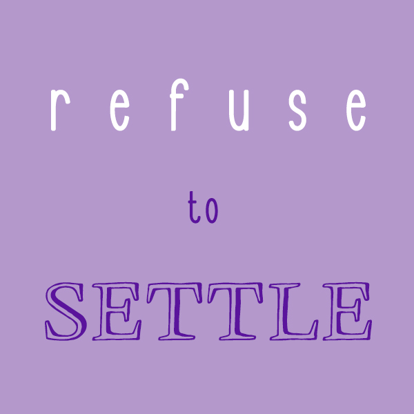 Refuse To Settle