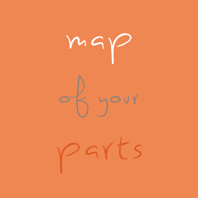 Map of your parts